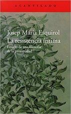La resistencia íntima, obra de Josep Maria Esquirol
